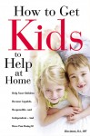 How to Get Kids to Help at Home